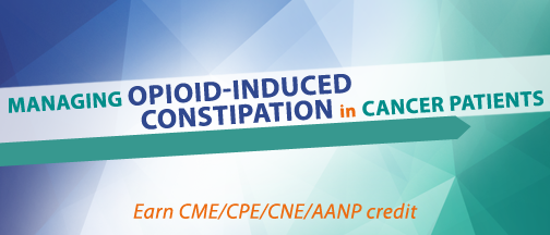 Challenging Cases in Oncology: Managing Opioid-Induced Constipation in Cancer Patients